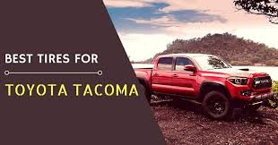 2019 What are the Best Tires for the Toyota Tacoma of 2019 ...