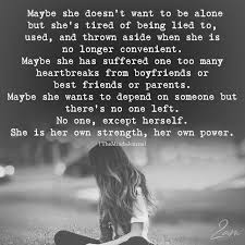 Lonely Quotes Classy Maybe She Doesn't Want To Be Alone A Strong Woman God's Daughter