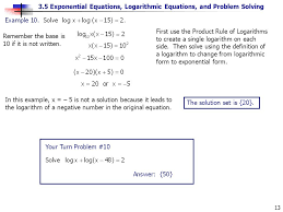 3 5 exponential equations logarithmic equations and problem solving 13 the solution set is