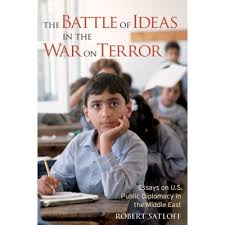 the battle of ideas in the war on terror u s public diplomacy in  the battle of ideas in the war on terror u s public diplomacy in the middle east essays on u s public diplomacy in the middle east the washington