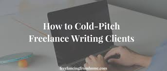 how to cold pitch lance writing clients lancing from home cold pitch lance writing clients
