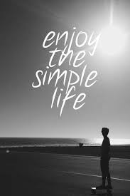 Skateboarding Quotes Enjoy The Simple Life Stunning Simple Life Quotes