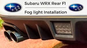 Wrx F1 Fog Light F1 Style Led Rear Fog Light 2017 Subaru Wrx Install
