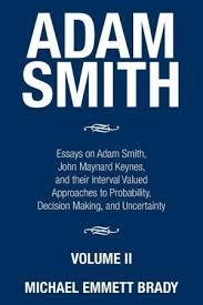 adam smith  essays on adam smith  john maynard keynes  and their    adam smith  essays on adam smith  john maynard keynes  and their interval valued