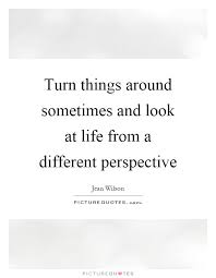 Quotes About Perspective Adorable Perspective Life Quotes Sayings Perspective Life Picture Quotes