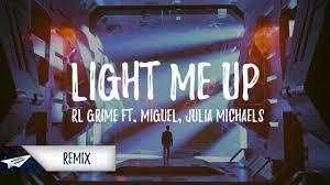 Light Me Up Rl Grime Lyrics Rl Grime Light Me Up Rave Radio Remix Ft Miguel Julia Michaels
