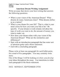prompt does the american dream still exist today why or why not american dream writing assignment the following questions