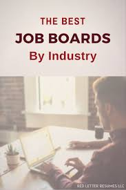 best ideas about job search resume tips job start your job search here the best job boards by industry