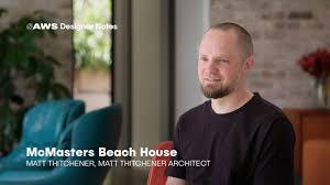 Matt Designer Aws Designer Notes Mcmasters Beach House Matt Thitchener Architect