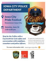 Coffee With A Cop Flyer Coffee With A Cop At Iowa City Pride City Of Iowa City