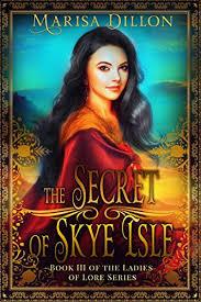 The Secret of Skye Isle by Marisa Dillon