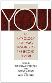 you an anthology of essays devoted to the second person marcia  an anthology of essays devoted to the second person marcia aldrich jenny boully steven church joan connor alice elliott dark eduardo galeano