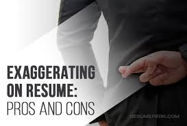 Stretching the truth in your resume seems to be the simplest way to look as  a perfectly fitting candidate with minimal effort.