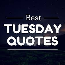 Tuesday Inspirational Quotes Classy Happy Tuesday Funny And Inspirational Quotes