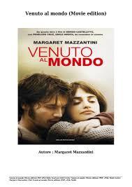 Scaricare libri venuto al mondo (movie edition) gratis (pdf, epub, mobi) di margaret  mazzantini by threeman776 - issuu