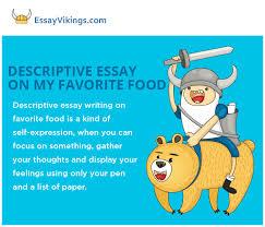 Descriptive Essay Food Descriptive Essay About My Favorite Food Essayvikings Com