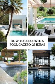 Gazebos decorating ideas Pinterest How To Decorate Pool Gazebo 23 Ideas Cover Pergola Gazebos Ideas And Designs How To Decorate Pool Gazebo 23 Ideas Shelterness