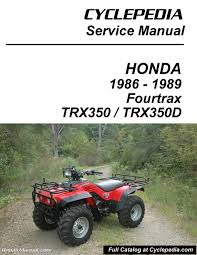 honda trx350 fourtrax trx350d foreman cyclepedia manual printed honda trx350 fourtrax trx350d foreman cyclepedia manual printed