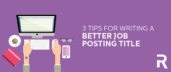 Job Posting Site 3 Tips For Writing A Better Job Posting Title