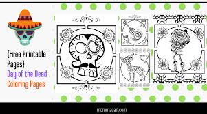 Day of the dead is a two day festival, and is a celebration full of life, love and colour. Printable Day Of The Dead Coloring Pages Momma Can