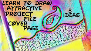 art cover page ideas project file cover decoration ideas 3 attractive project file