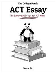 The College Essay The College Pandas Act Essay The Battle Tested Guide For