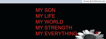 My Son Is My World Quotes Simple I Love My Son Quotes Love My Son Quotes Also Love My Son Quotes Plus