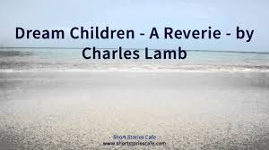 dream children a reverie by charles lamb