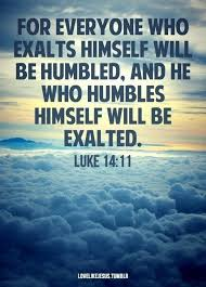 Christian Quotes About Being Humble Best of For All Those Who Exalt Themselves Will Be Humbled And Those Who