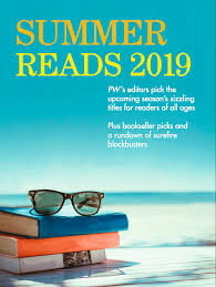 Light Hearted Summer Reads Best Books Summer 2019 From Publishers Weekly Publishers