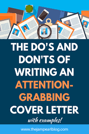 cover letter dos and don ts the dos and donts of writing an attention grabbing cover