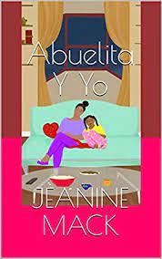 Amazon.co.jp: Abuelita Y Yo (Life Lessons - Spanish Edition nº 2) 電子書籍:  Mack, Jeanine, Parë, Vandalay, López-Meléndez, Karla: Kindleストア