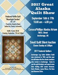Anchorage Log Cabin Quilters & 2017 Quilt Show Adamdwight.com