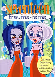 com seventeen trauma rama life s most embarrassing  com seventeen trauma rama life s most embarrassing moments and how to deal 9780064408738 megan stine books