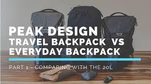 Peak Design Vs Peak Design 45l Travel Backpack Vs 20l Everyday Backpack A Comparison Part 1