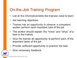 On Job Training Objectives Chapter 7 Training And Developing Employees Ppt Video Online Download