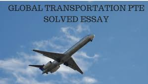 global transportation advantages and disadvantages pte sample essay