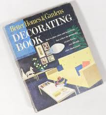 Better Homes And Gardens Decorating Vintage 1956 1961 Better Homes Gardens Decorating Book Mid Century