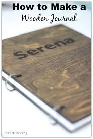 how to make a wooden journal personalized wood journal tutorial thrift diving