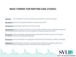 tips for writing case studies provided by the abstracts committee  2 basic format
