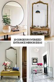 Entrance Mirror Design 20 Gorgeous Oversized Entrance Mirror Ideas Shelterness