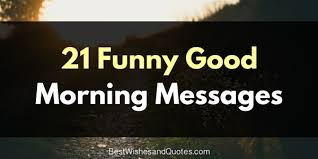 Rude Good Morning Quotes Best of Make Someone Smile With These Funny Good Morning Messages