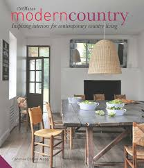 contemporary country furniture. modern country inspiring interiors for contemporary living caroline cliftonmogg 9781909342194 amazoncom books furniture m
