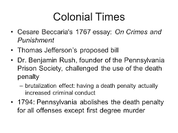 capital punishment ppt  colonial times cesare beccaria s 1767 essay on crimes and punishment