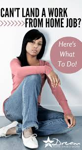 what to do when you can t land a work from home job check to see that the job posting is legitimate