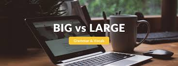 <b>Big</b> VS <b>Large</b> - Are They The Same? (Includes Exercises!)
