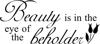 Beauty Is In The Eye Of The Beholder Quote Best Of Beauty Is In The Eye Of The Beholder Quotes Google Search