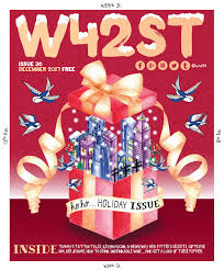 W42ST Issue 36 - the Ho-ho-holidays issue by W42ST Magazine - issuu