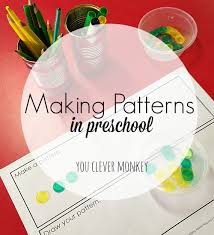 Patterns For Preschool Inspiration Making Patterns In Preschool You Clever Monkey