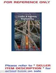 Traffic and Highway Engineering 5e by Hoel, Garber 5th SI Edition ...
